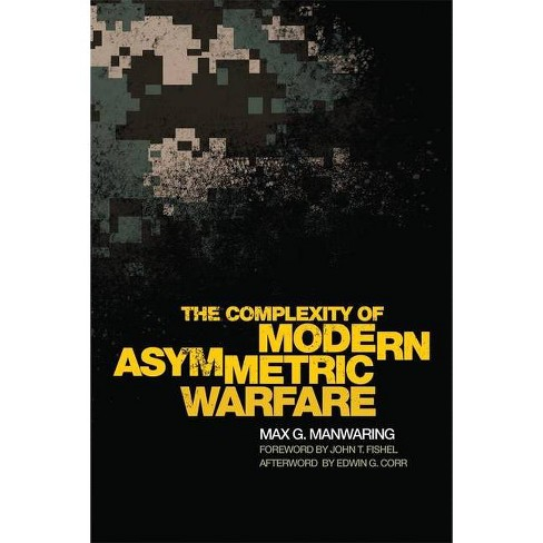 The Complexity of Modern Asymmetric Warfare - (International and Security Affairs) by  Max G Manwaring - image 1 of 1