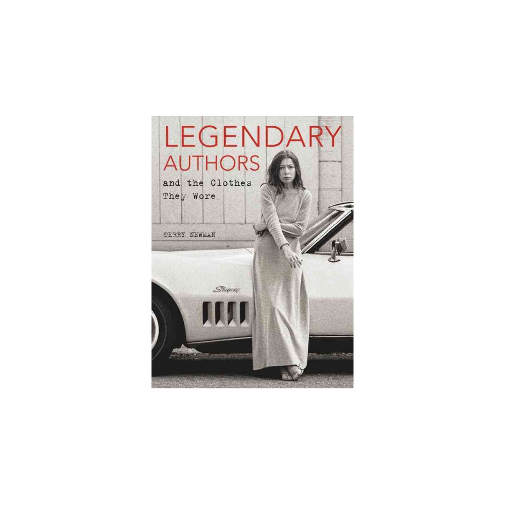Legendary Authors and the Clothes They Wore (Hardcover) (Terry Newman)