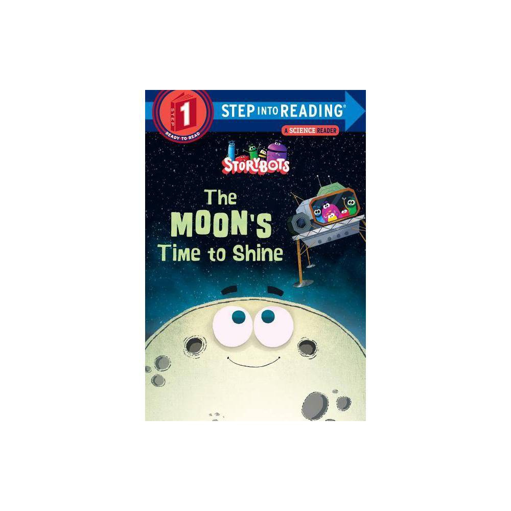 The Moon S Time To Shine Storybots Step Into Reading Paperback