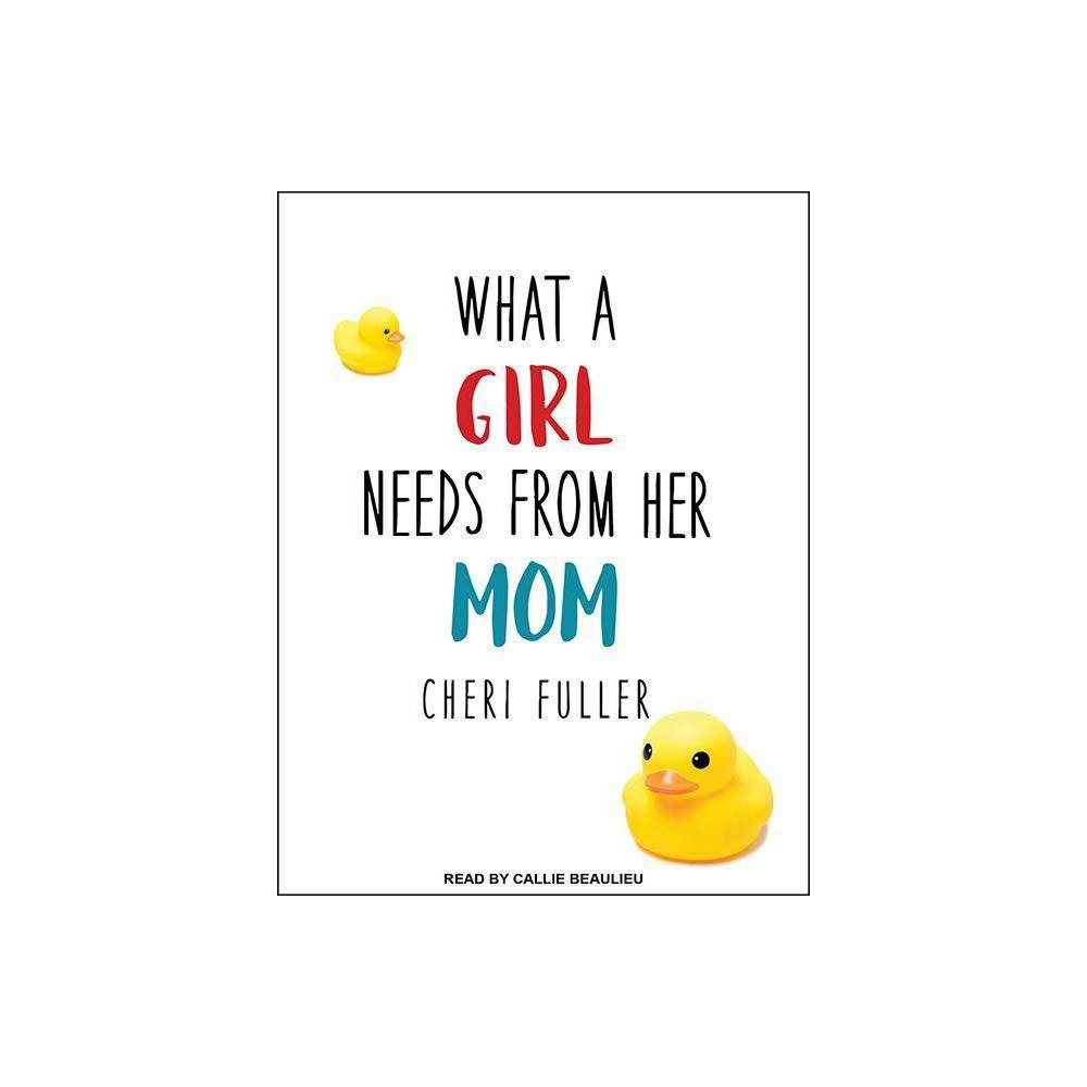 Best Price What A Girl Needs From Her Mom By Cheri Fuller AudioCD
