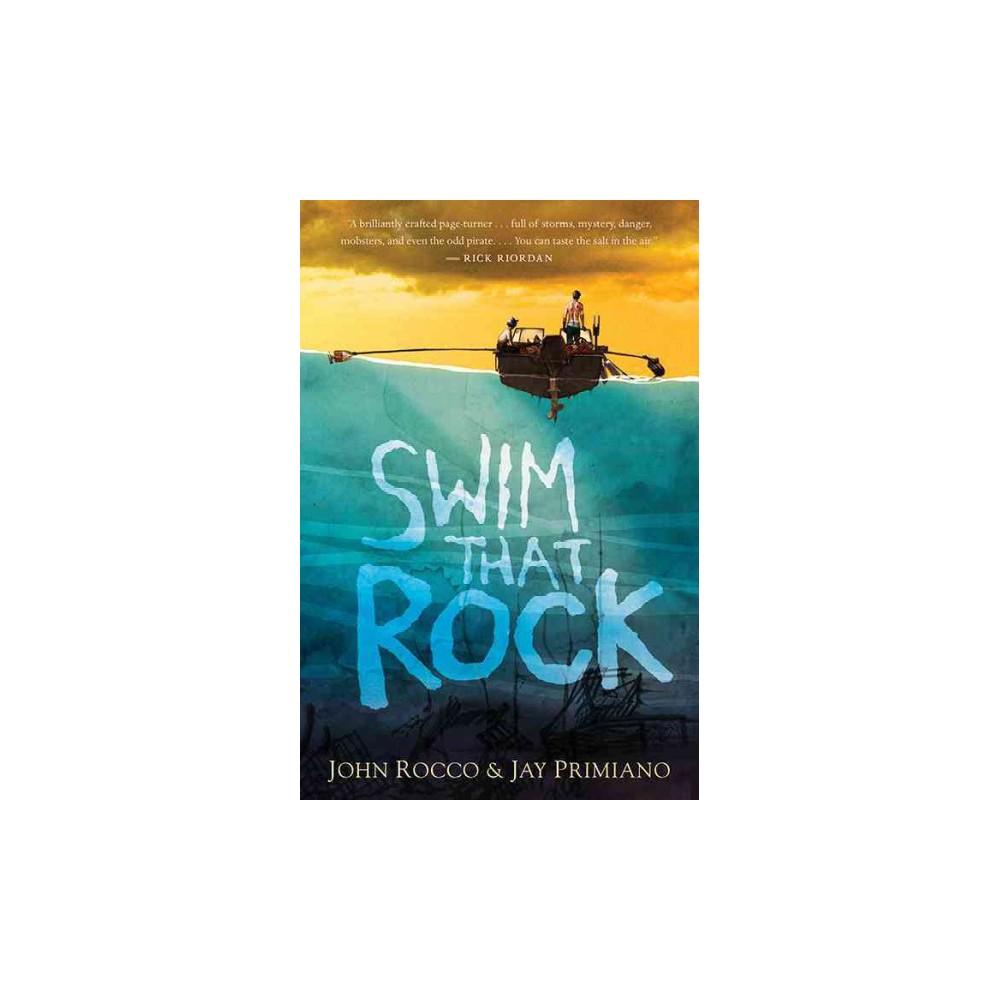 Swim That Rock (Reprint) (Paperback) (John Rocco & Jay Primiano)