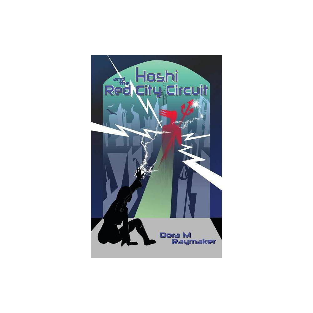 Hoshi And The Red City Circuit By Dora M Raymaker Paperback