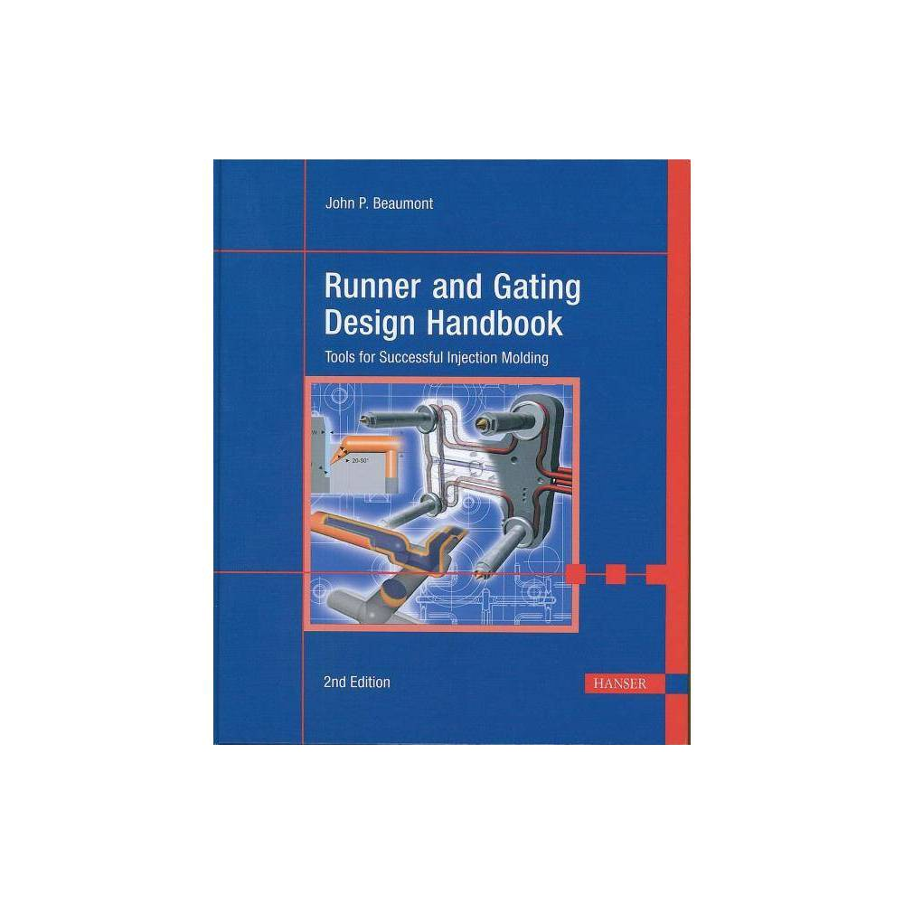 Runner and Gating Design Handbook 2e - 2 Edition by John P Beaumont (Hardcover)