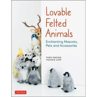 Lovable Felted Animals - by  Yuko Sakuda & Yucoco Cafe (Paperback)