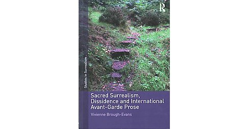 Sacred Surrealism, Dissidence and International Avant-garde Prose (New) (Hardcover) (Vivienne - image 1 of 1