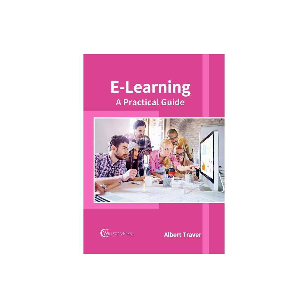 E-Learning: A Practical Guide - (Hardcover)