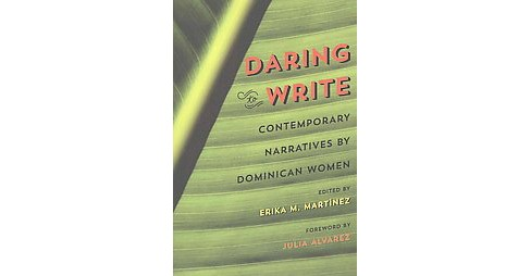 Daring to Write : Contemporary Narratives by Dominican Women (Reprint) (Paperback) - image 1 of 1