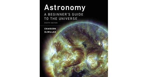Astronomy : A Beginner's Guide to the Universe (Student) (Paperback) (Eric Chaisson) - image 1 of 1