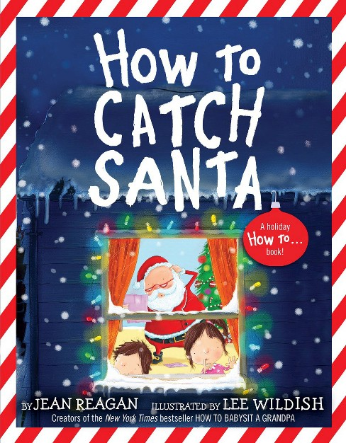How to Catch Santa (Hardcover) by Jean  Reagan - image 1 of 1