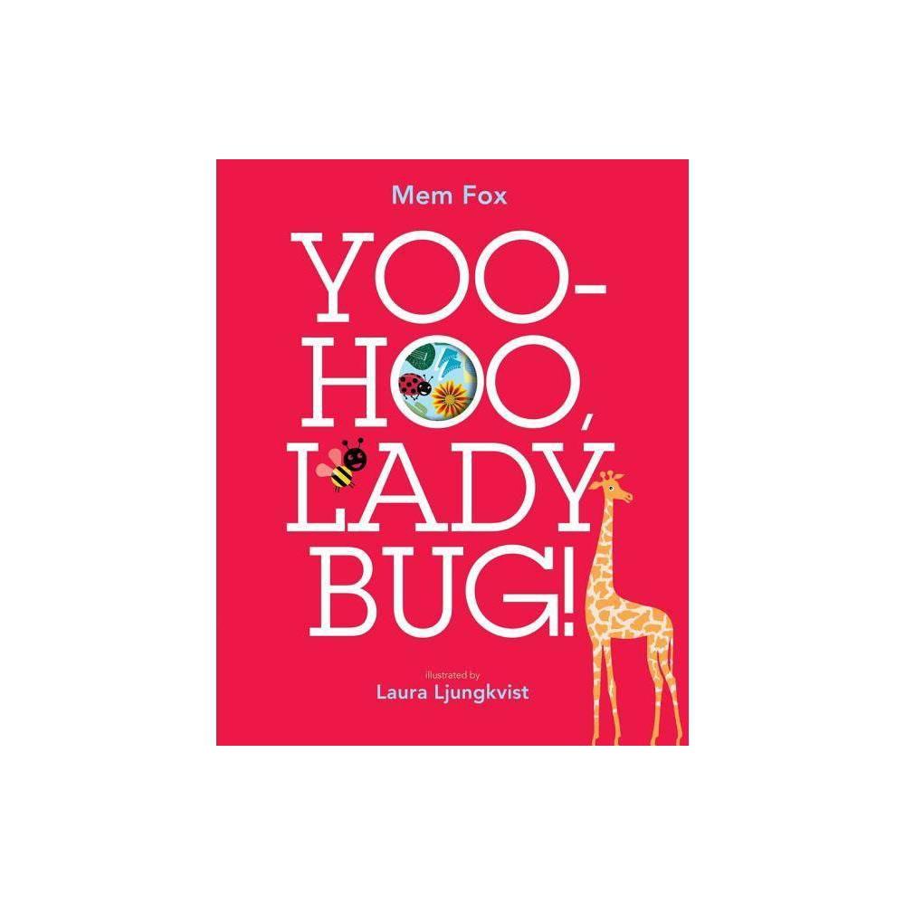 Yoo Hoo Ladybug By Mem Fox Hardcover