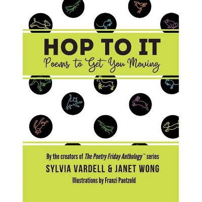 Hop to It - by  Sylvia Vardell & Janet Wong (Paperback)