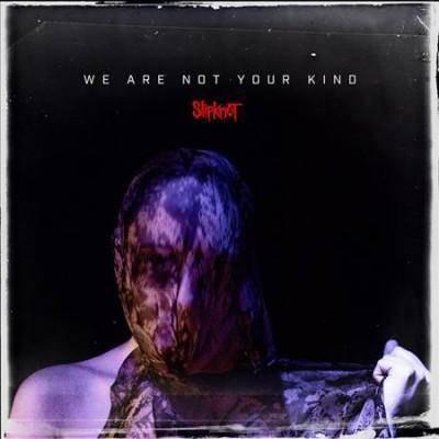 Slipknot - We Are Not Your Kind (EXPLICIT LYRICS) (Vinyl)