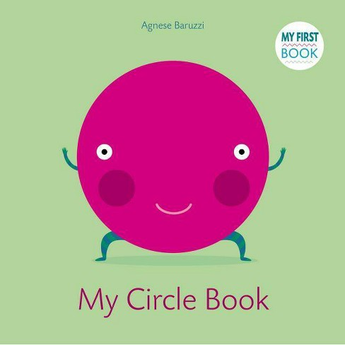 My Circle Book - (My First Book) (Board_book) - image 1 of 1