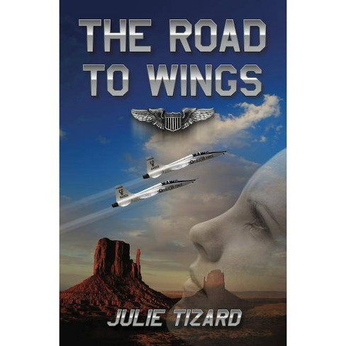 The Road to Wings - by  Julie Tizard (Paperback) - image 1 of 1