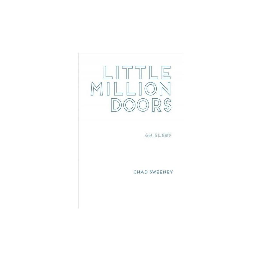 Little Million Doors - by Chad Sweeney (Paperback)