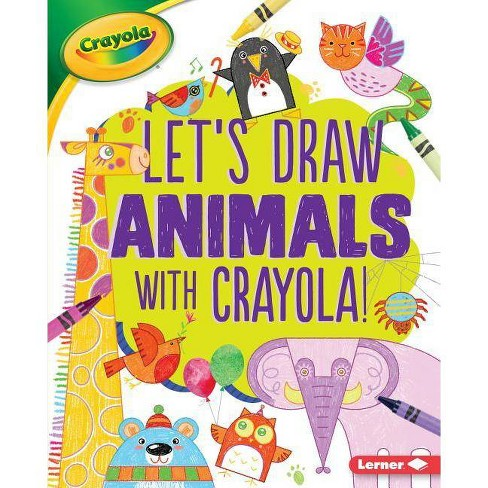 Let's Draw Animals with Crayola (R) ! - (Let's Draw with Crayola (R) !) by  Kathy Allen (Hardcover) - image 1 of 1