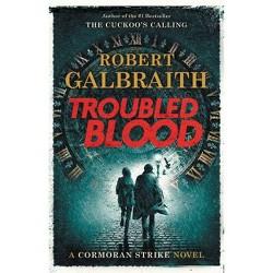 Troubled Blood - (Cormoran Strike) by Robert Galbraith (Hardcover)
