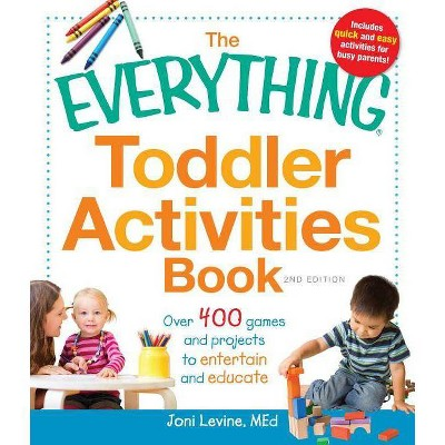 The Everything Toddler Activities Book - (Everything(r))2 Edition by Joni Levine (Paperback)
