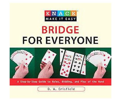 Knack Bridge for Everyone : A Step-by-Step Guide to Rules, Bidding, and Play of the Hand (Paperback) (D. - image 1 of 1