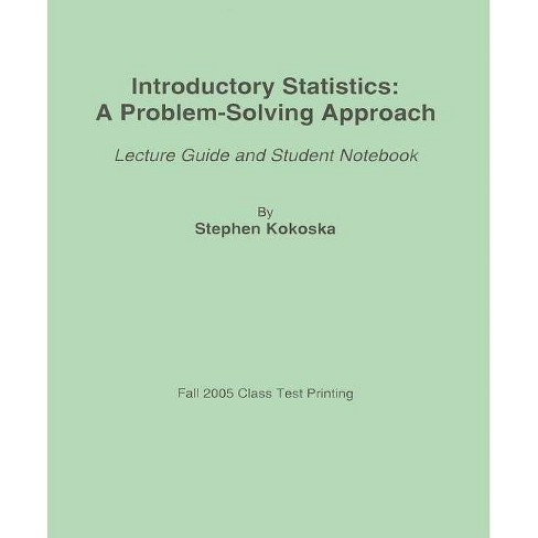 Introductory Statistics: A Problem-Solving Approach - by  Stephen Kokoska (Paperback) - image 1 of 1