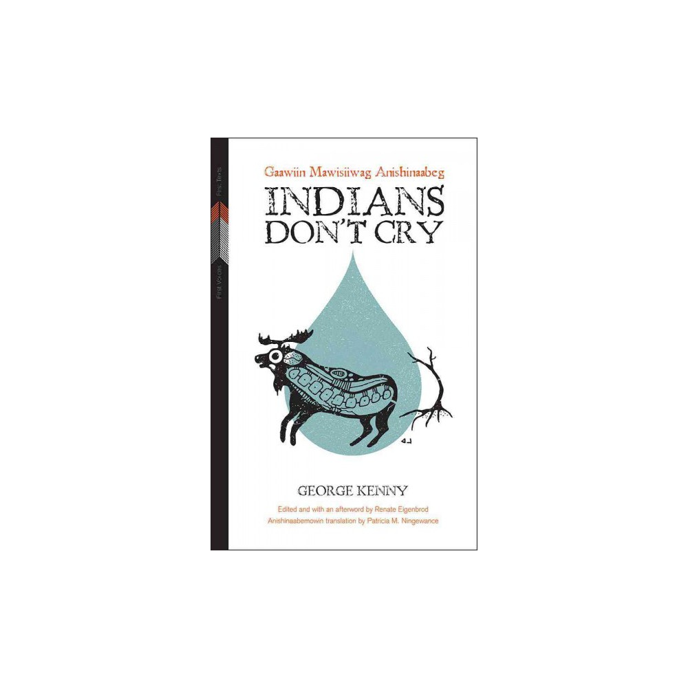 Indians Don't Cry ( First Voices, First Texts) (Translation) (Paperback)