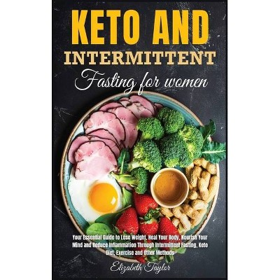 Keto And Intermittent Fasting for women - (Healthy Food) by  Elizabeth Taylor (Hardcover)