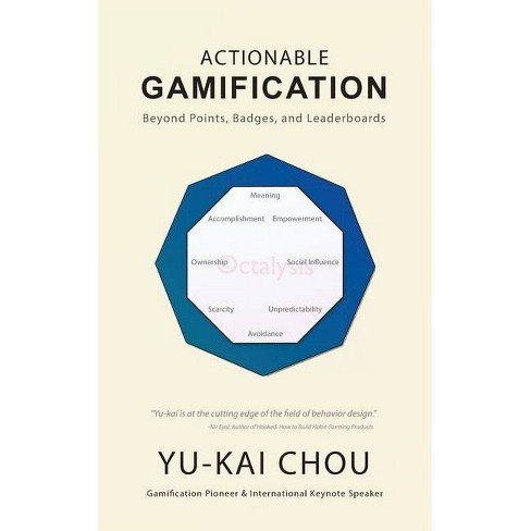 Actionable Gamification - Beyond Points, Badges, and Leaderboards - by  Yu-Kai Chou (Hardcover) - image 1 of 1
