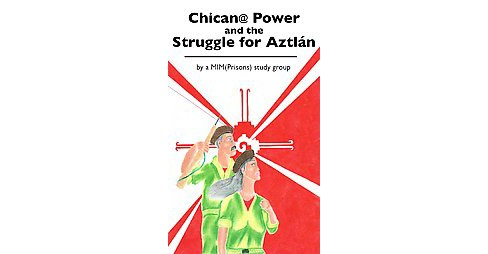 Chican@ Power and the Struggle for Aztlan (Paperback) - image 1 of 1
