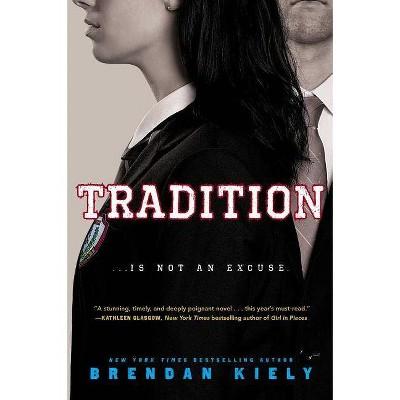 Tradition 05/08/2018 - by Brendan Kiely (Hardcover)