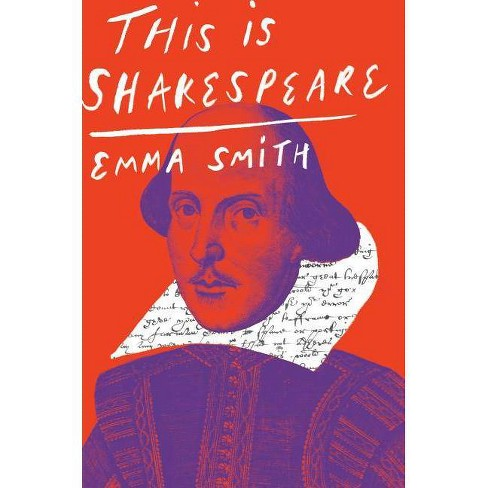 This Is Shakespeare - by  Emma Smith (Hardcover) - image 1 of 1
