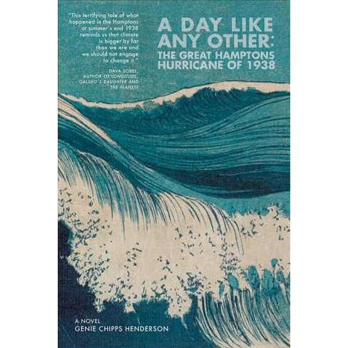 2583a49b8a2 Day Like Any Other : The Great Hamptons Hurricane Of 1938 - By Genie Chipps  Henderson (Hardcover) : Target