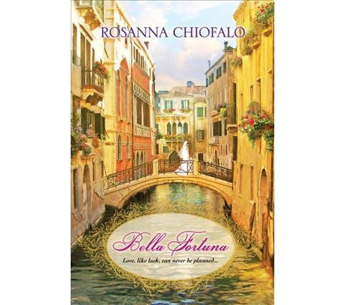 Bella Fortuna -  Reprint by Rosanna Chiofalo (Paperback) - image 1 of 1