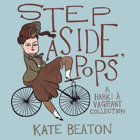 Step Aside, Pops - by  Kate Beaton (Hardcover) - image 1 of 1