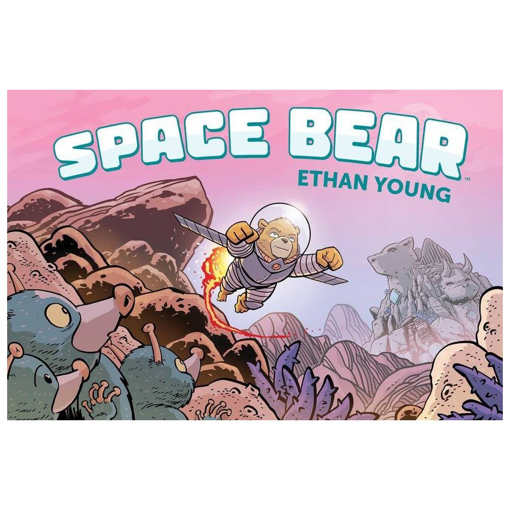 Space Bear By Ethan Young Hardcover