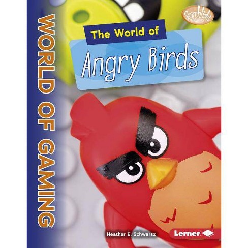 The World of Angry Birds - (Searchlight Books (TM) -- The World of Gaming) by  Heather E Schwartz - image 1 of 1
