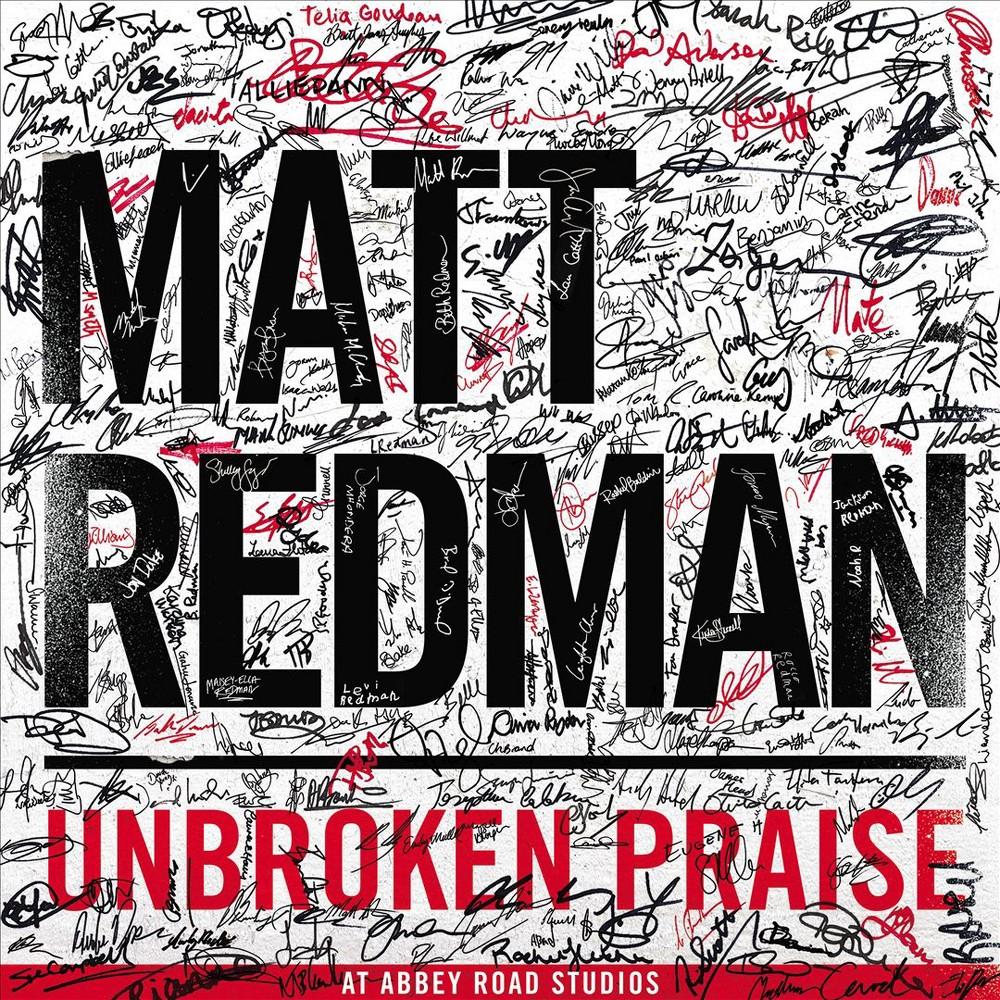 Matt Redman - Unbroken Praise (CD)