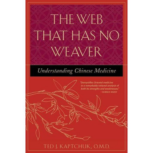 The Web That Has No Weaver - by  Ted J Kaptchuk (Paperback) - image 1 of 1