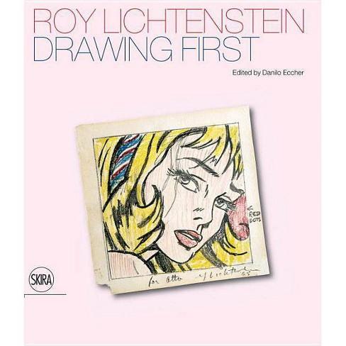 Roy Lichtenstein: Drawing First - (Hardcover) - image 1 of 1
