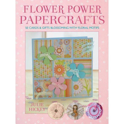 Flower Power Papercrafts - by  Julie Hickey (Mixed media product) - image 1 of 1