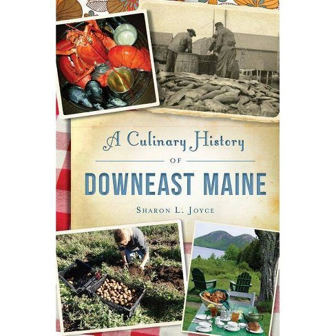 A Culinary History of Downeast Maine - by  Sharon L Joyce (Paperback) - image 1 of 1
