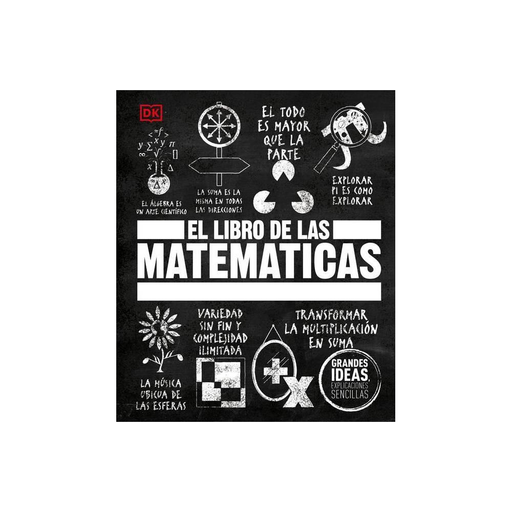 El Libro De Las Matem Ticas Big Ideas Hardcover