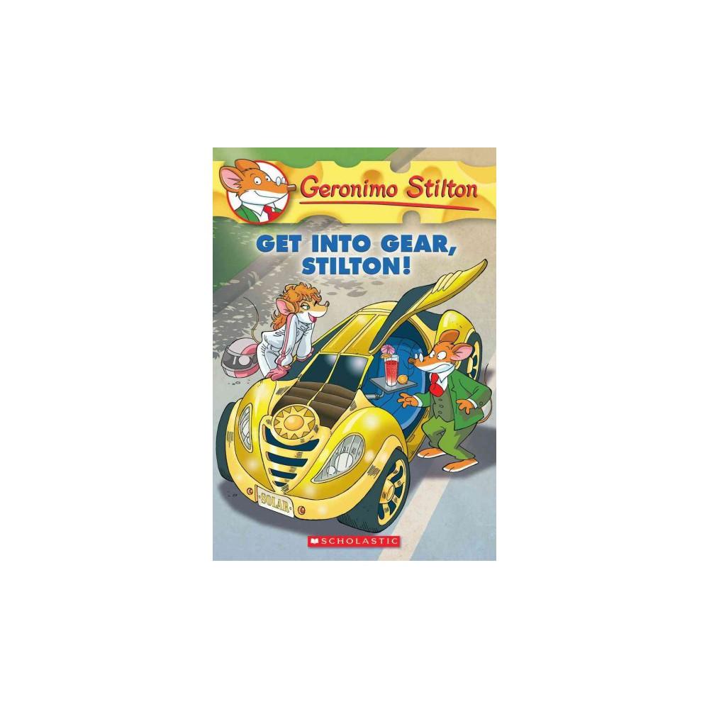 Get into Gear, Stilton! (Paperback) (Geronimo Stilton)