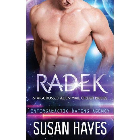 Radek Star Crossed Alien Mail Order Brides By Susan Hayes Paperback