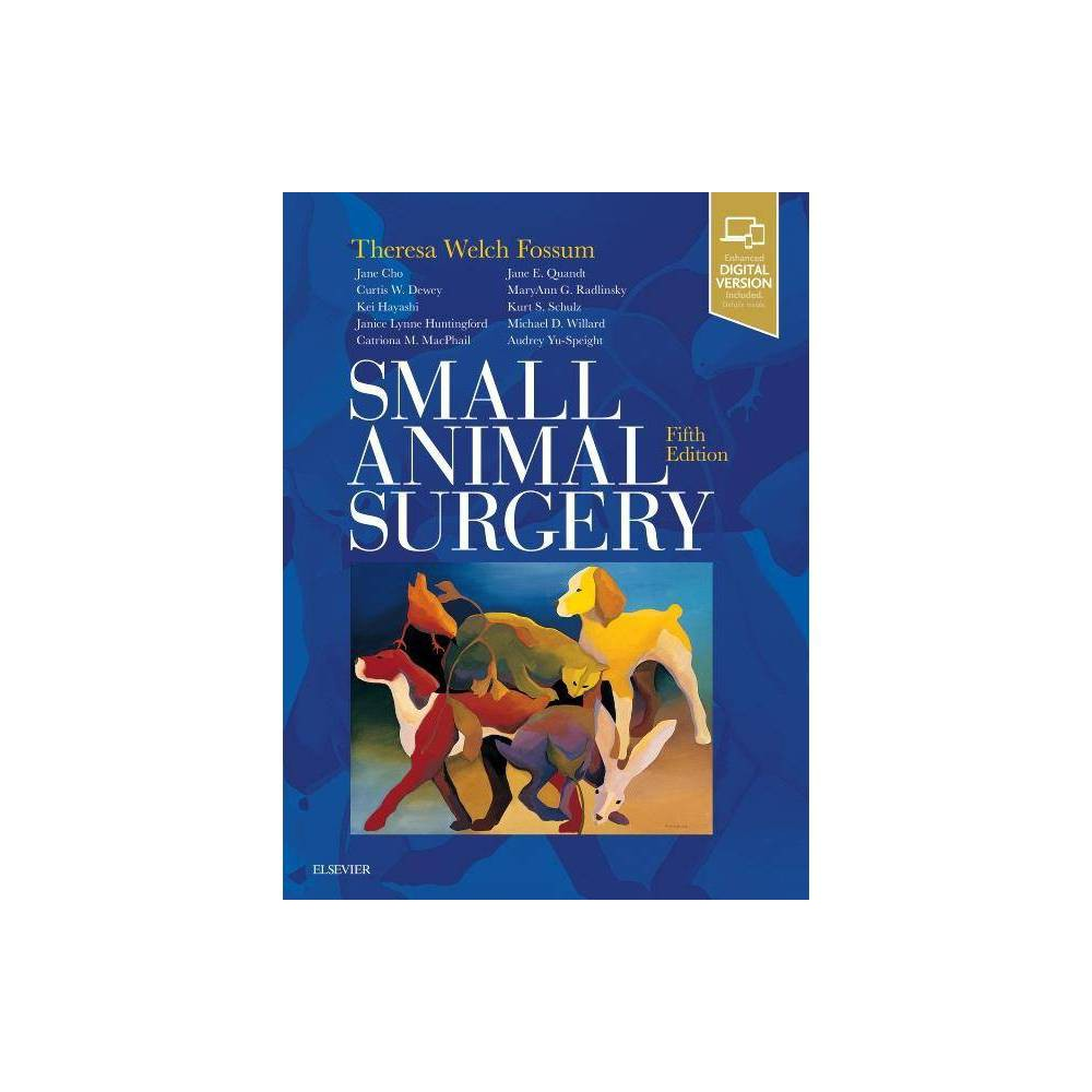 Small Animal Surgery 5th Edition By Theresa Welch Fossum Hardcover
