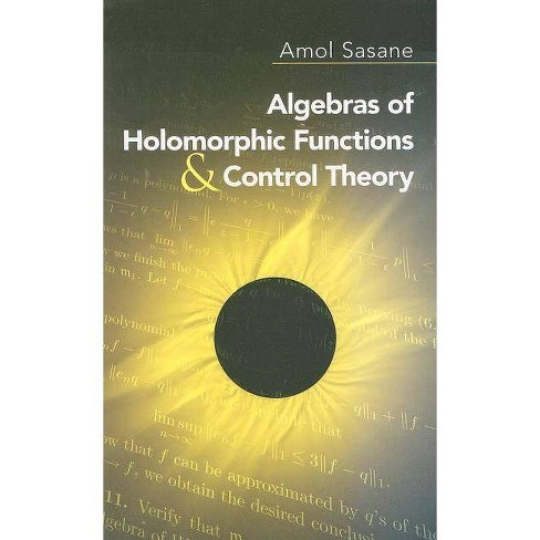 Algebras of Holomorphic Functions and Control Theory - (Dover Books on Mathematics) by  Amol Sasane - image 1 of 1