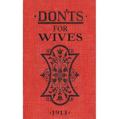 Don'ts for Wives - by  Blanche Ebbutt (Hardcover) - image 1 of 1