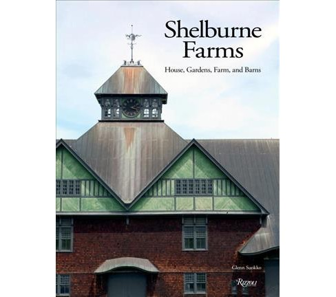 Shelburne Farms : House, Gardens, Farm, and Barns (Hardcover) (Glenn Suokko) - image 1 of 1
