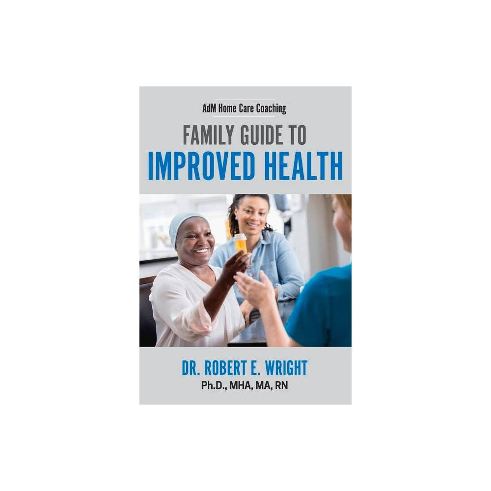 Adm Home Care Coaching 1 Adm Coaching By Robert E Wright Mha Rn Paperback