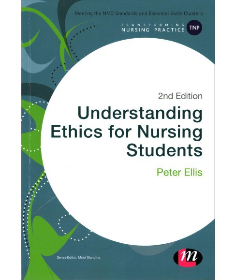 Understanding Ethics for Nursing Students -  by Peter Ellis (Paperback) - image 1 of 1
