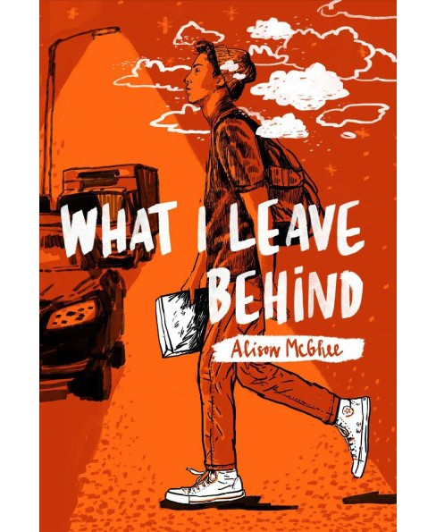 What I Leave Behind -  by Alison McGhee (Hardcover) - image 1 of 1